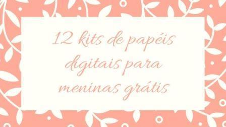 12 kits de papéis digitais para meninas grátis