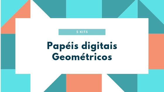 5 Kits de Papéis digitais geométricos grátis