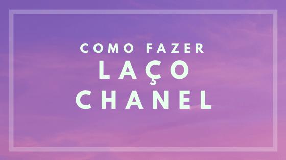 Como fazer Laço Chanel?